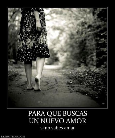 imagenes y frases de nuevo amor desmotivaciones para que buscas un nuevo amor si no sabes amar