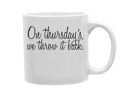throw back thursday s day on thursday s we throw it back mug