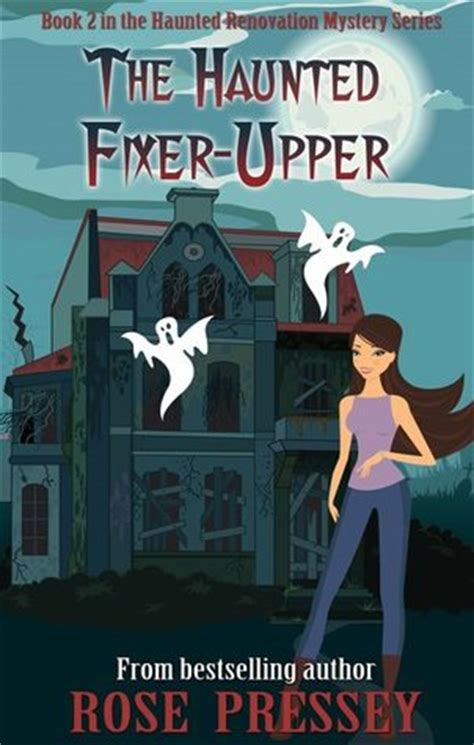 fixer book the haunted fixer haunted renovation mystery 2 by pressey reviews discussion