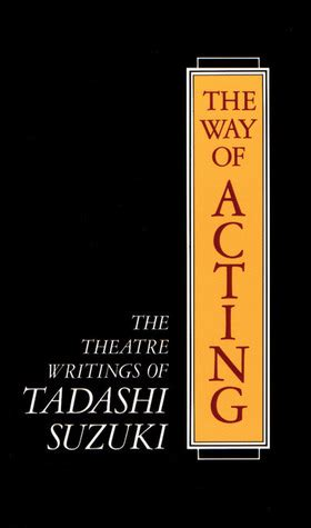 Suzuki Voice Book 1 The Way Of Acting The Theatre Writings Of Tadashi Suzuki
