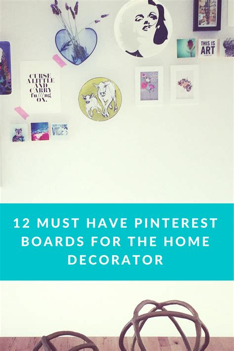 must have home items 12 must have pinterest boards for the home decorator