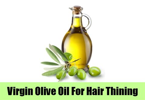 olive oil for fine hair 10 effective home remedies to treat hair thinning diy