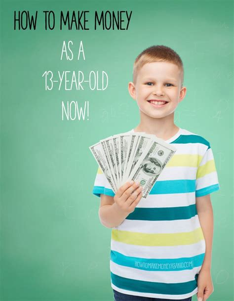 Ways For 13 Year Olds To Make Money Online - how to make money as a 13 year old now howtomakemoneyasakid com
