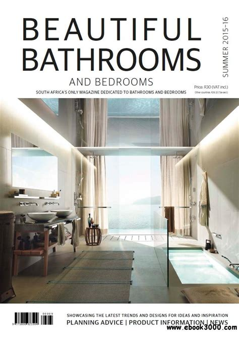 beautiful bathrooms and bedrooms magazine beautiful bathrooms and bedrooms summer 2015 2016 home