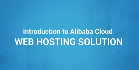 alibaba web hosting alibaba cloud web hosting solutions