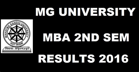 Mba 1st Year 2nd Sem Results by Mg Mba 2nd Sem Results 2016 Declared Cap Mgu