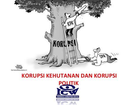 Hukum Kehutanan Di Indonesia 1 korupsi hutan dan politik oleh emerson