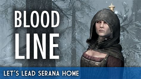 let s lead serana home skyrim special edition bloodline