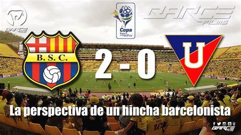 barcelona keluar dari la liga barcelona s c 2 vs liga de quito 0 fecha 16 segunda etapa