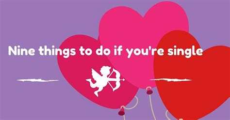 valentines things to do nine things to do if you re single for s day