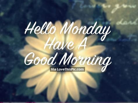 monday   good morning pictures   images  facebook tumblr pinterest