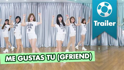 tutorial dance me gustas tu trailer 여자친구 gfriend 오늘부터 우리는 me gustas tu dance cover