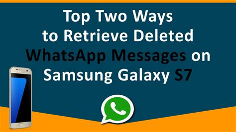 top two ways to retrieve deleted whatsapp messages on samsung galaxy s7