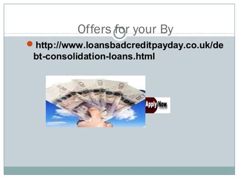 bad consolidation kredit debt grant http www loansbadcreditpayday co uk debt consolidation
