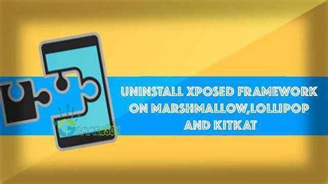 Uninstall Xposed Framework On Marshmallow Lollipop And Kitkat | uninstall xposed framework on marshmallow lollipop and kitkat