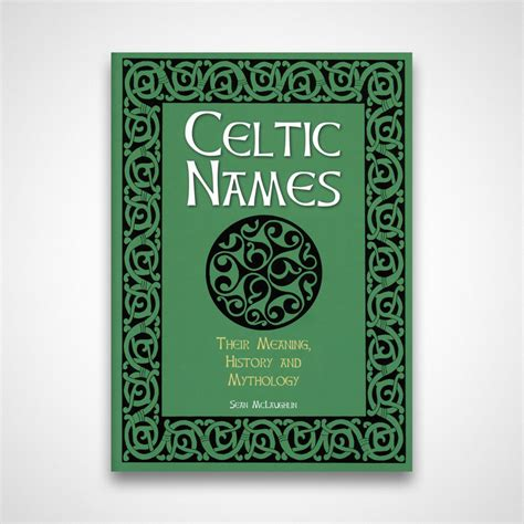 celtic names celtic names the meaning history and mythology the celtic house