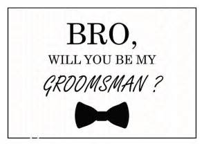 printable bro will you be my groomsman groomsman