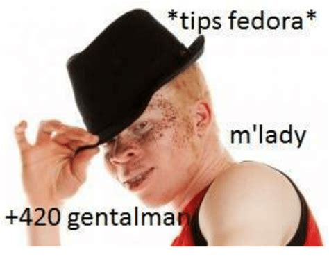Tips Fedora Meme - 25 best memes about tips fedora tips fedora memes