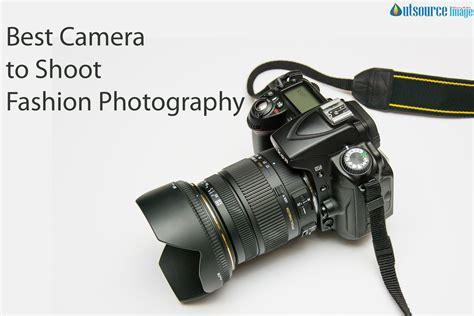 Best camera to shoot fashion photography   Professional