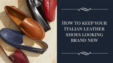 how to keep your italian leather shoes looking brand new
