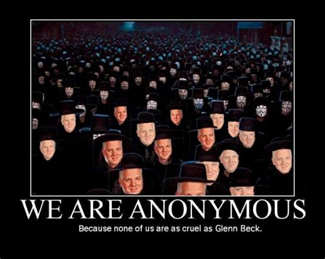 8 Reasons Stay Anonymous by Eight Reasons Anonymous Should Welcome Glenn Beck With