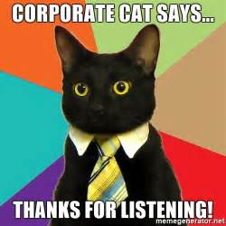 Business Cat Meme - corporate cat says thanks for listening business cat