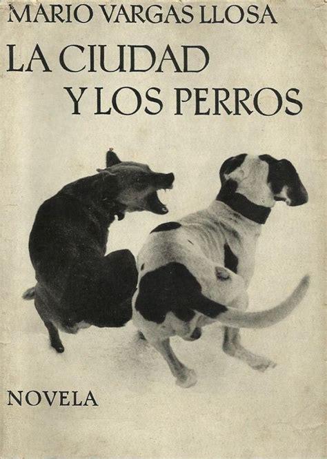 libro la ciudad y los la ciudad y los perros es la primera novela del escritorp thinglink