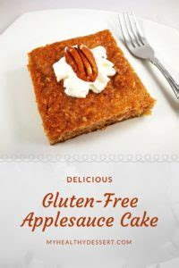 gluten free applesauce cake delicious gluten free applesauce cake myhealthydessert