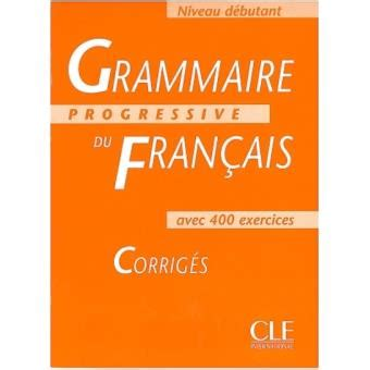 libro grammaire dusage de lespagnol grammaire progressive du fran 231 ais exercices corrig 233 s niveau d 233 butant sinopsis y precio fnac