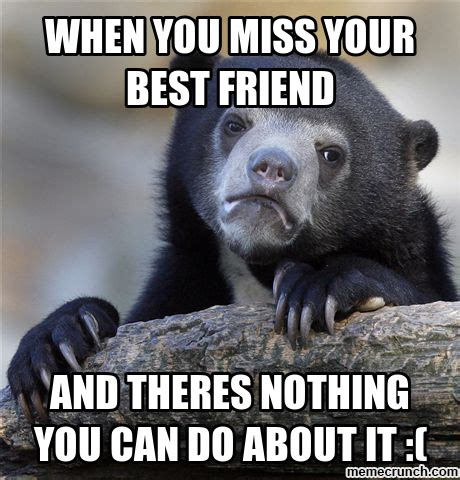 Friend Memes - missing best friend