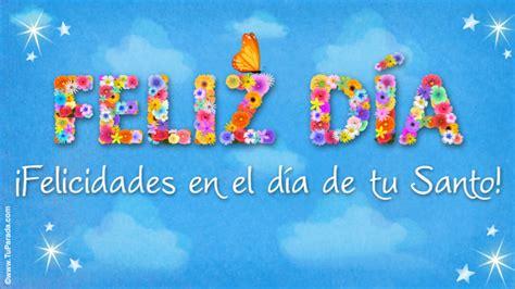 imagenes feliz dia tu santo feliz d 237 a de tu santo feliz santo tarjetas