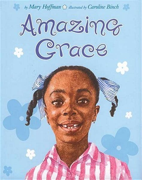 amazing grace picture book amazing grace by hoffman reviews discussion