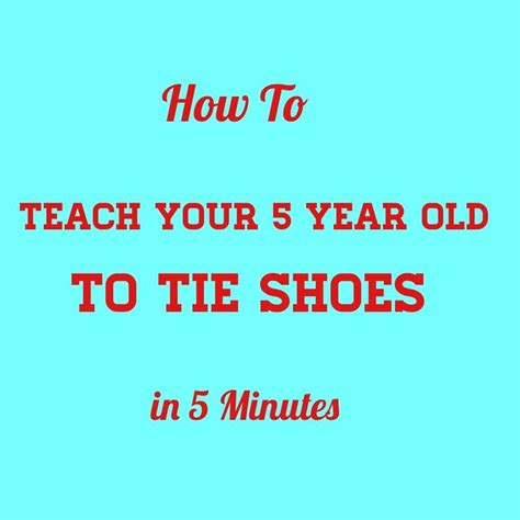 how to teach a kid to tie their shoes pin by cardinale on parenting learning