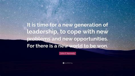 john f kennedy and a new generation by david burner john f kennedy quote it is time for a new generation of