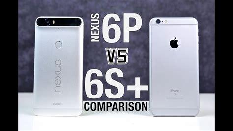 nexus 6p vs iphone 6s plus comparison