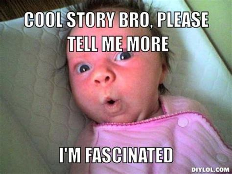 Cool Story Bro Meme Generator - fascinated memes image memes at relatably com