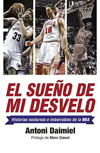 el sueno de mi 8415242239 el sueno de mi desvelo spanish edition antoni daimiel 9788416240562 amazon com books