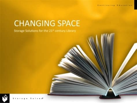 changing spaces spacesaver contuining education aia idcec spacesaver corporation