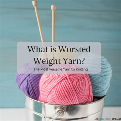what is worsted weight yarn the most versatile yarn for