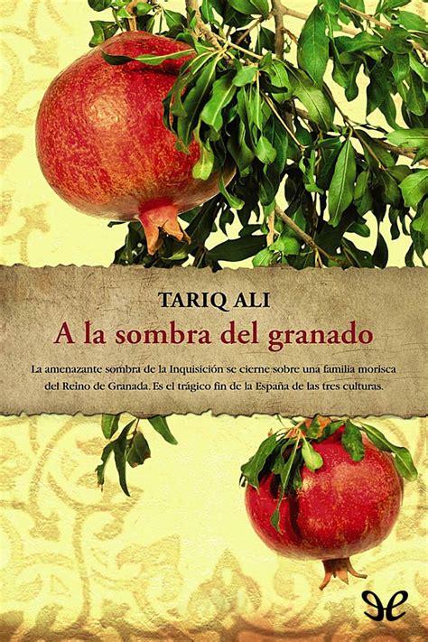 a la sombra del a la sombra del granado tariq ali en pdf libros gratis
