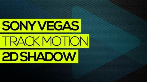 vegas pro track motion tutorial tutorial sony vegas track motion 2d shadow tecnodia