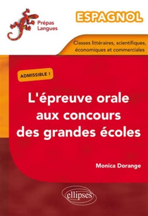 tout lespagnol aux concours espagnol l 233 preuve orale aux concours des grandes 233 coles classes litt 233 raires scientifiques
