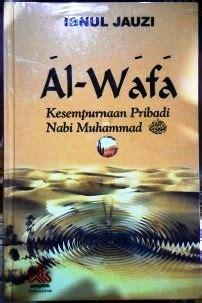 Al Wafa Kesempurnaan Pribadi Nabi Muhamamad Ibnul Jauzioriginal terjemahan al wafa ibnul jauzi pustaka al kautsar