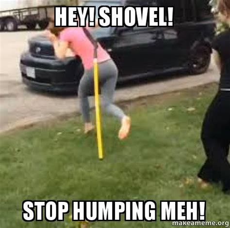 Shovel Meme - shovel meme 28 images i say watson could you be a dear