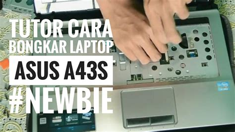 Bongkar Laptop Asus K43u tutorial bongkar laptop asus a43s abay funnydog tv