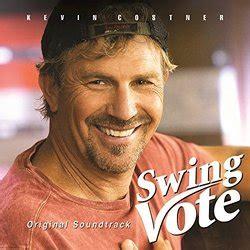 swing vote soundtrack swing vote soundtrack 2008