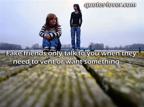 Talk Only quot friends only talk to you when they need to vent or
