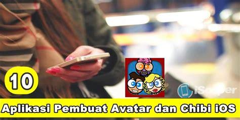 aplikasi pembuat video ios 10 aplikasi pembuat avatar chibi ios terbaik iphone