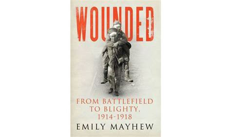 Book Review Wounded From Battlefield To Blighty 1914
