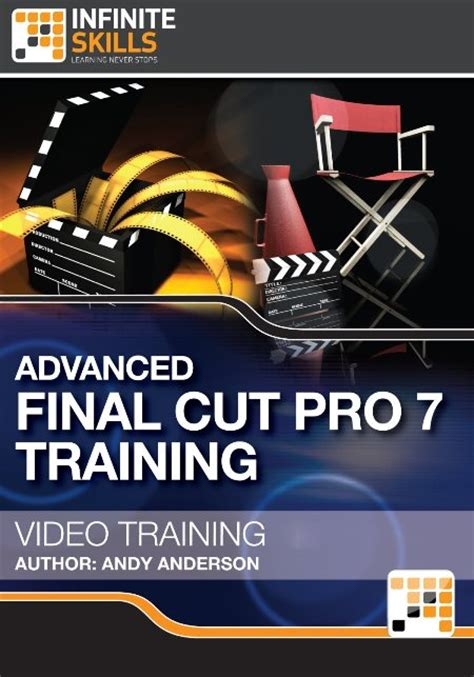 final cut pro classes infiniteskills advanced final cut pro 7 training